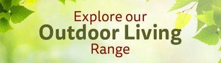 Explore our Outdoor Living range