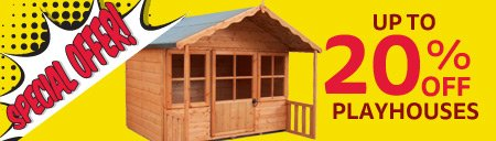 Save Up To 20% On Childrens Playhouses - Exclusive Online Special Offer - New Offers Each Week