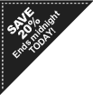 Save 20% ends midnight today